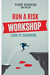 RUN A RISK WORKSHOP: LEARN BY SHADOWING Kindle Edition