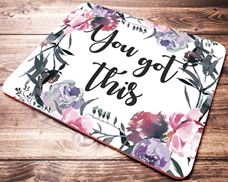inspirational quote floral mouse pad you got this