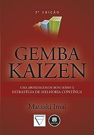 Gemba Kaizen: Uma Abordagem de Bom Senso à Estratégia de Melhoria Contínua