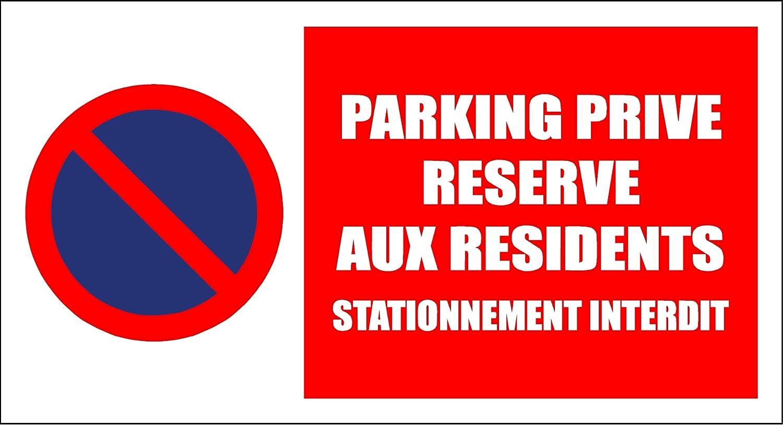 Panneau Signaletique Stationnement Interdit Parking Prive Reserve Aux Residents Amazon Fr Fournitures De Bureau