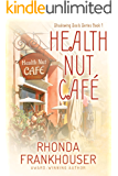 Health Nut Café (Shadowing Souls Book 1)
