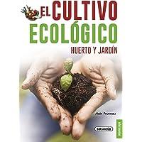 El cultivo ecológico. Huerto y jardín (Pequeñas Joyas)