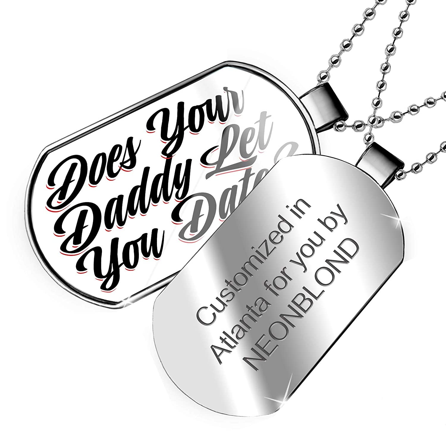 Dogtag Necklace NEONBLOND Personalized Name Engraved Vintage Lettering Does Your Daddy Let You Date
