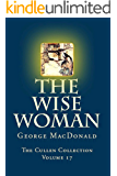 The Wise Woman: A Parable (The Cullen Collection Book 17)