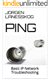 Ping: Basic IP Network Troubleshooting