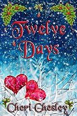 Twelve Days: A Story of Christmas Kindle Edition