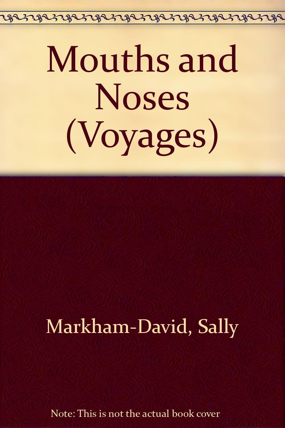mouths and noses voyages sally markham david ruth trevor