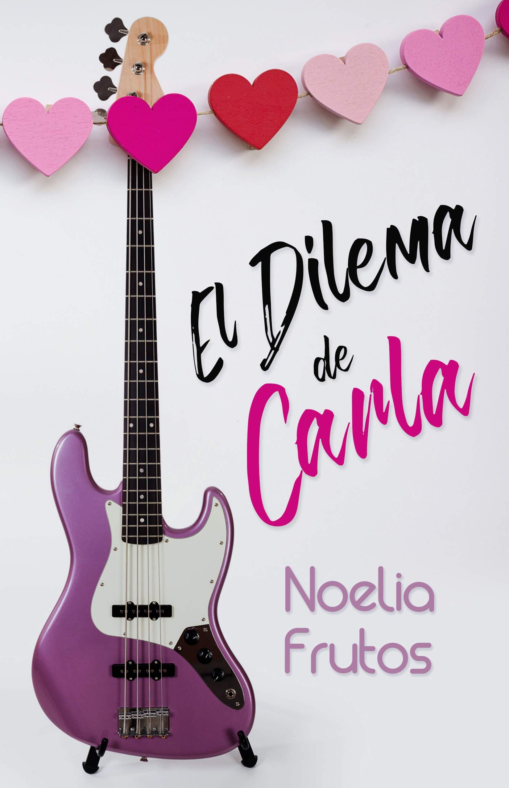 El Dilema de Carla por Noelia Frutos