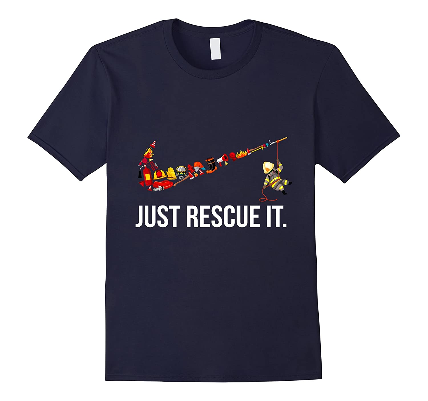 Just Rescue It Funny Firefighter T-Shirt-T-Shirt