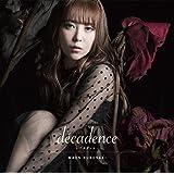 decadence -デカダンス-<通常盤>TVアニメ「されど罪人は竜と踊る」エンディングテーマ