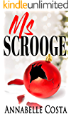 Ms. Scrooge: A heartwarming, feel good Christmas romance (Love for Christmas Book 2)