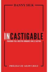 Incastigable: Poniendo Fin a Nuestro Romance con el Castigo (Spanish Edition) Kindle Edition