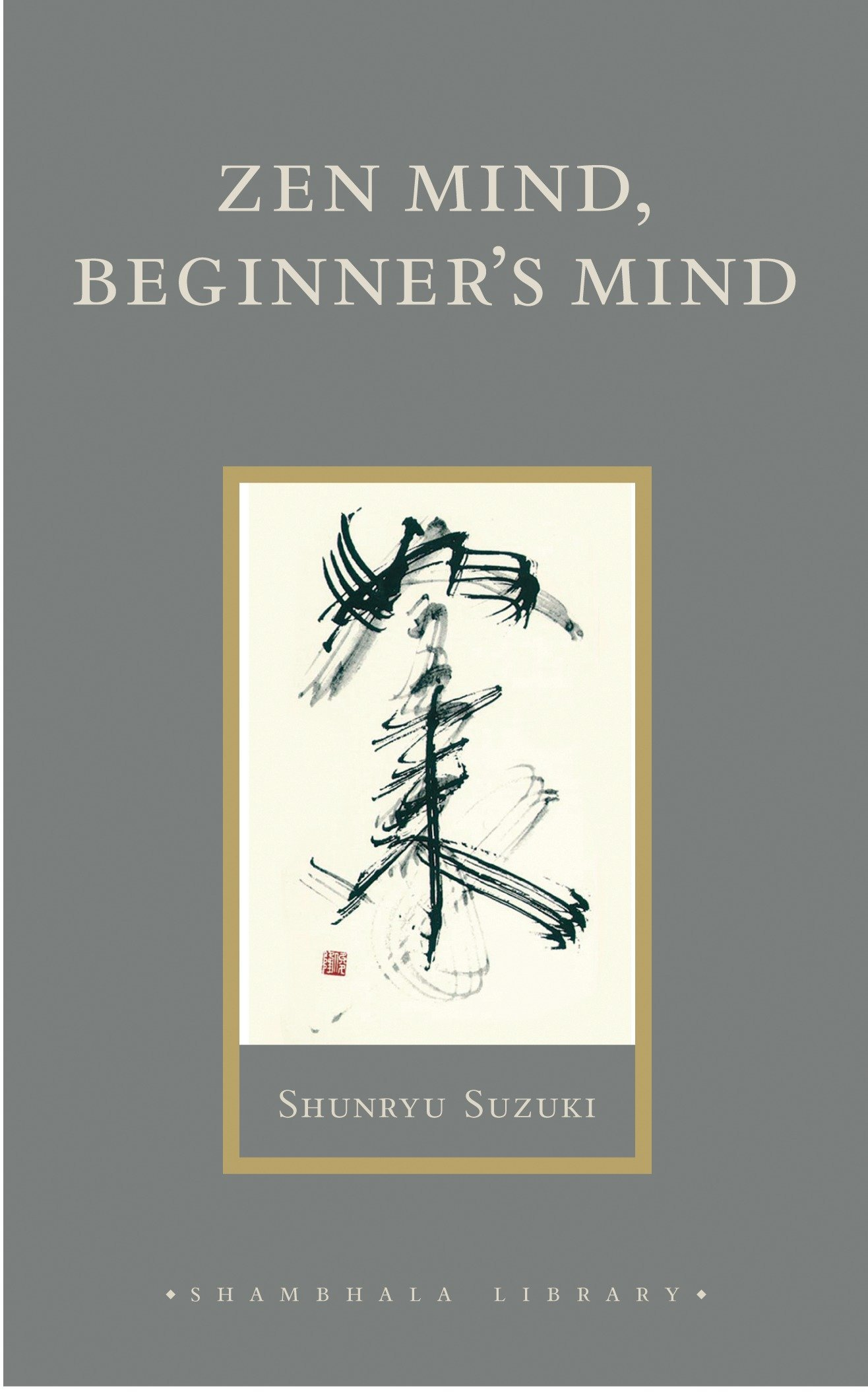 Zen Mind Beginner's Mind  Informal Talks On Zen Meditation And Practice  Shambhala Library