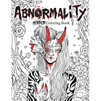 Abnormality: Horror Coloring Book for Adults | A Terrifying Collection of Creepy, Spine-Chilling & Gorgeous…