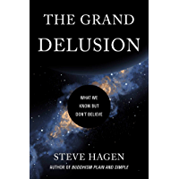 The Grand Delusion: What We Know But Don't Believe (English Edition)