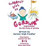 Gurpreet Goes to Gurdwara: Understanding the Sikh Place of Worship