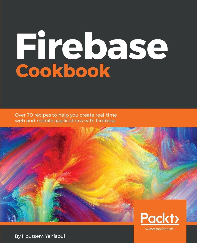 Amazon Com Applicationhelp >> Amazon Com Firebase Cookbook Over 70 Recipes To Help You