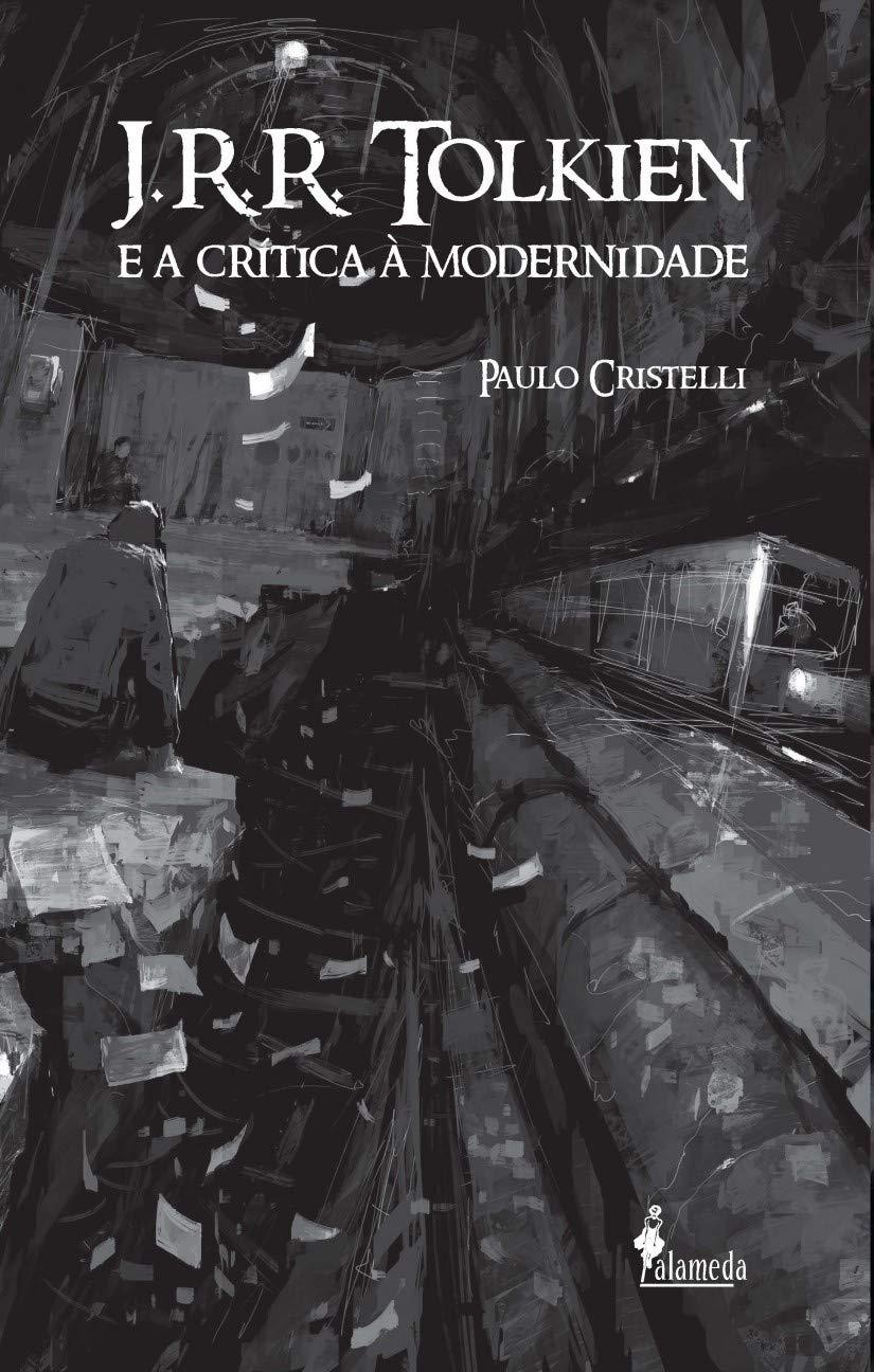 J.R.R. Tolkien E A Crítica À Modernidade: Amazon.es: Paulo ...