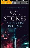 A Kingdom in Chaos (A Kingdom Divided Book 3)