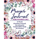 Prayer Journal For Women 2021: 52 Week Christian Journal, Devotional & Guided Bible Study for Women (Bible Study Series)