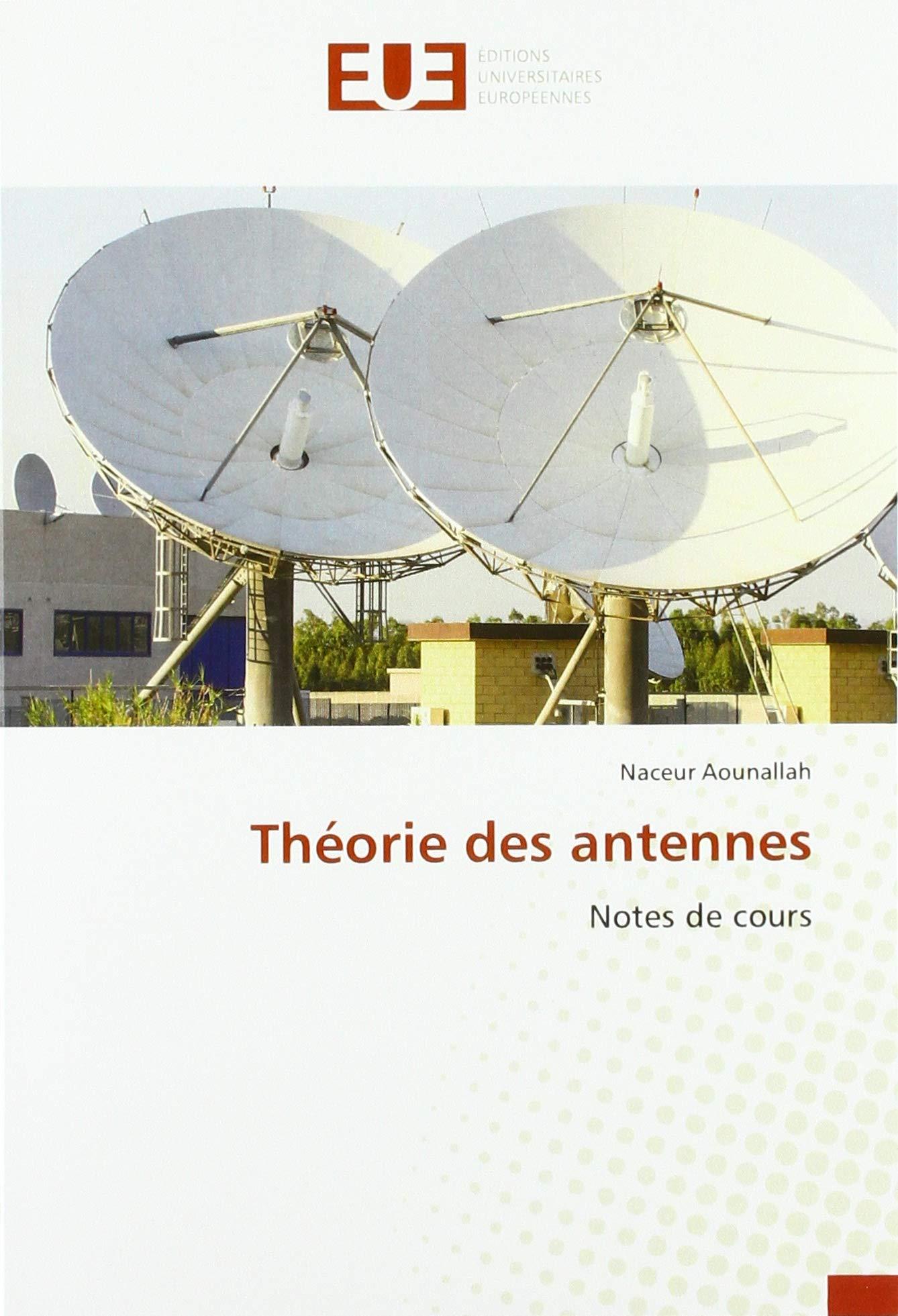 Théorie des antennes: Notes de cours: Amazon.es: Aounallah ...