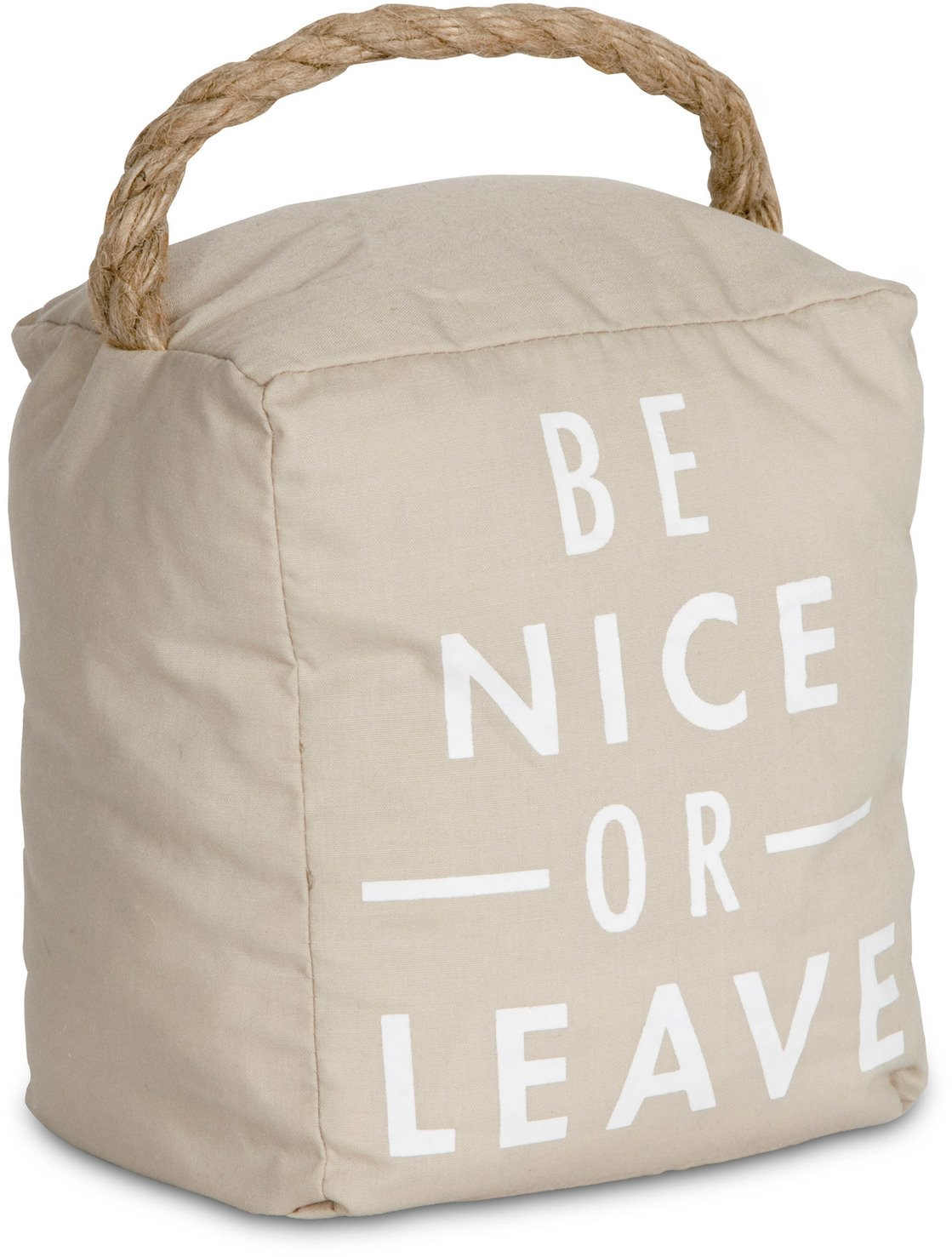 Pavilion Gift Company 72192 Be Nice or Leave Door Stopper, 5 x 6''