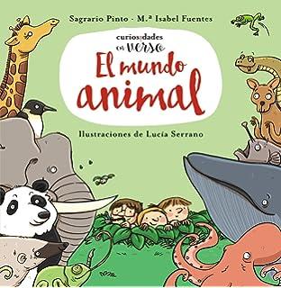 El mundo animal (Primeros Lectores (1-5 Años) - Curiosidades En Verso 89332d3fb1a9