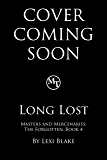 Long Lost (Masters and Mercenaries: The Forgotten Book 4)
