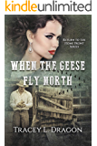 When the Geese Fly North (Return to the Home Front Book 2)