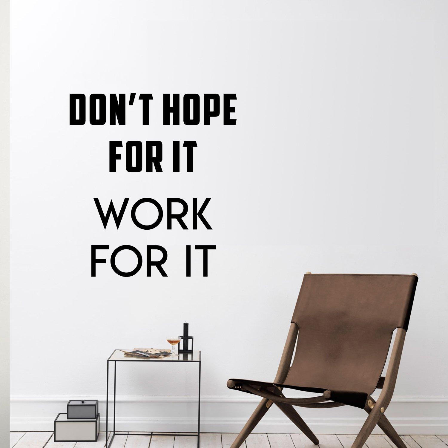 Wall Art Vinyl Decal Inspirational Life Quotes - Don't Hope For It Work For It - 25'' x 23'' Decoration Vinyl Sticker - Motivational Wall Art Decal - Positive Quote