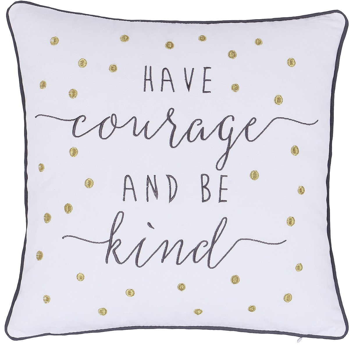 ADecor Pillow Covers Have courage and be kind Pillowcase Embroidered Pillow cover Decorative Pillow Standard Cushion Cover Inspirational Teen Girls Birthday Quote Pillow P316 (18X18, Ivory)