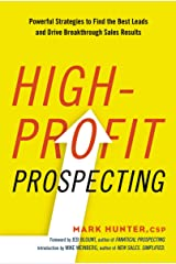High-Profit Prospecting: Powerful Strategies to Find the Best Leads and Drive Breakthrough Sales Results Paperback