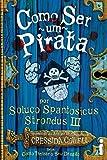 Como ser um pirata: (Como treinar o seu dragão vol. 2)