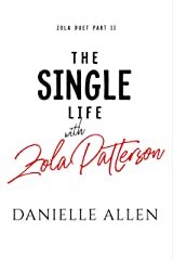 The Single Life with Zola Patterson Part 2 (Zola Duet) Kindle Edition