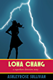 Lona Chang: A Superhero Detective Story