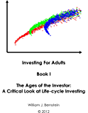The Ages of the Investor: A Critical Look at Life-cycle Investing (Investing for Adults Book 1)