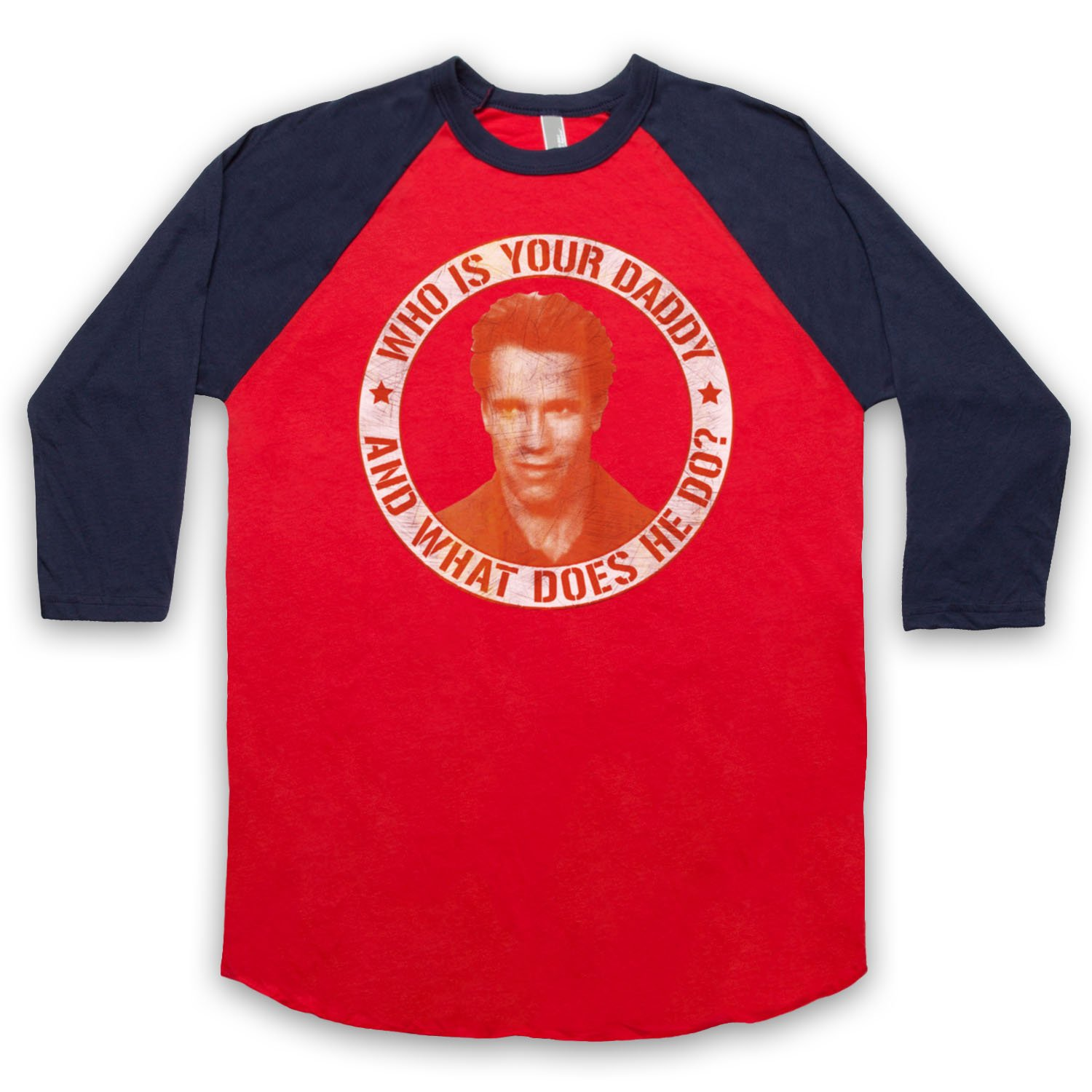 Inspired by Kindergarten Cop Who Is Your Daddy And What Does He Do Unofficial 3/4 Sleeve Retro Baseball Tee
