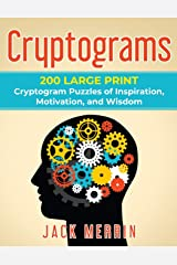Cryptograms: 200 LARGE PRINT Cryptogram Puzzles of Inspiration, Motivation, and Wisdom Paperback