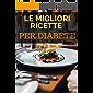 Le Migliori Ricette per Diabete