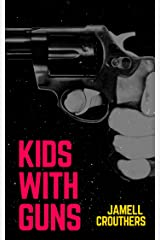 Kids With Guns 1 (KWG Series) Kindle Edition