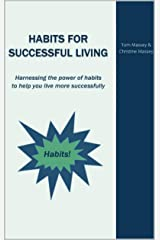 Habits for Successful Living: Harnessing the power of habits to help you live more successfully Kindle Edition