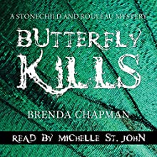 Butterfly Kills: A Stonechild and Rouleau Mystery Audiobook by Brenda Chapman Narrated by Michelle St. John