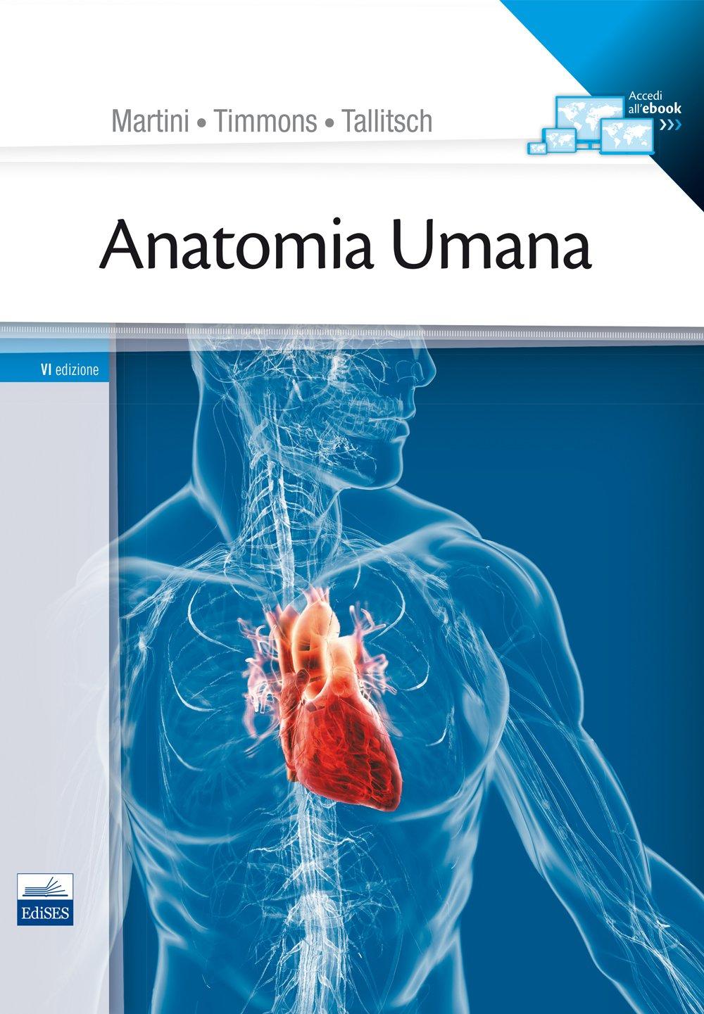 Anatomia umana: Amazon.it: Frederic H. Martini, Michael J. Timmons ...