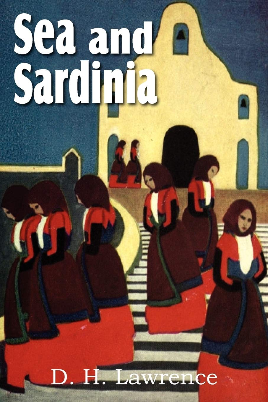 Sea And Sardinia By Dh Lawrence