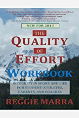 The Quality of Effort Workbook: Integrity in Sport and Life for Student-Athletes, Parents and Coaches Kindle Edition
