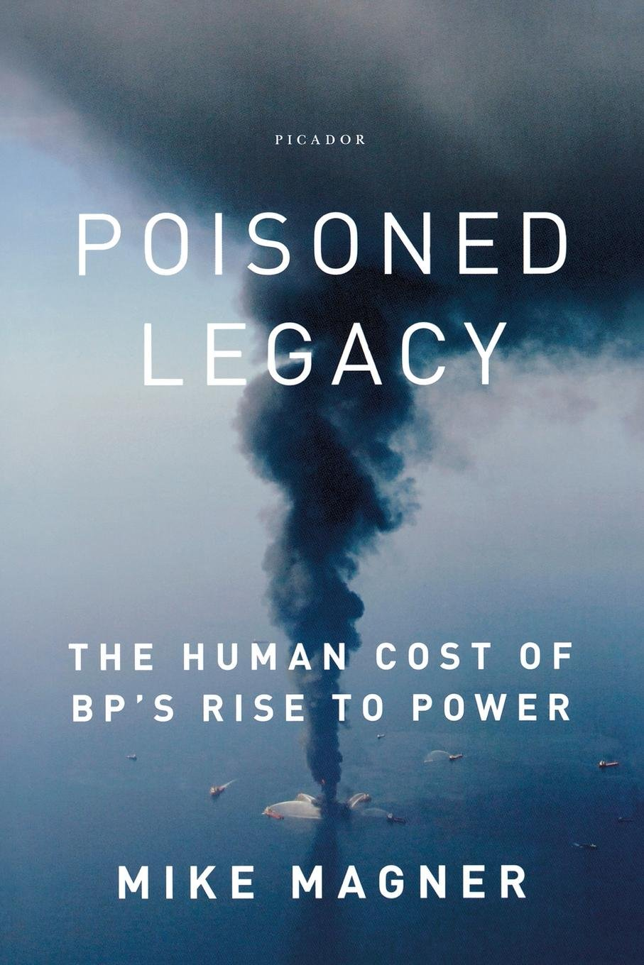 Poisoned Legacy: The Human Cost of BP's Rise to Power ebook