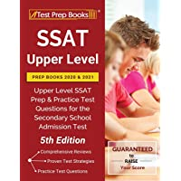 SSAT Upper Level Prep Books 2020 and 2021: Upper Level SSAT Prep and Practice Test Questions for the Secondary School Admission Test [5th Edition]