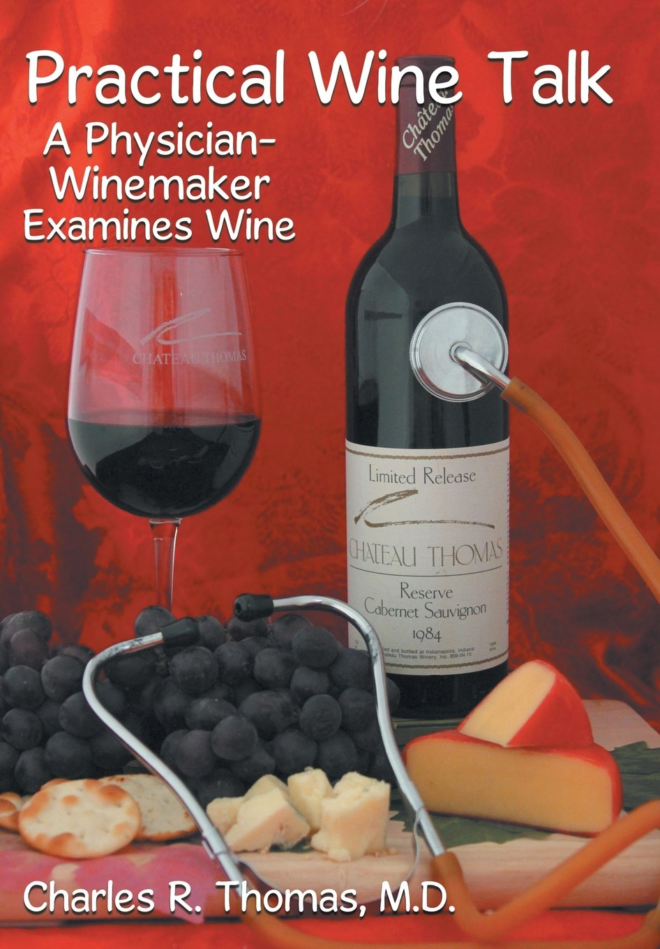 Practical Wine Talk: A Physician-Winemaker Examines Wine ebook