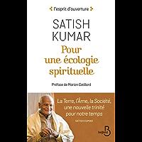 Pour une écologie spirituelle : La Terre, l'Âme, la Société, une nouvelle trinité pour notre temps (ESPRIT OUVERT)