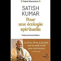 Pour une écologie spirituelle : La Terre, l'Âme, la Société, une nouvelle trinité pour notre temps (L'esprit d'ouverture)